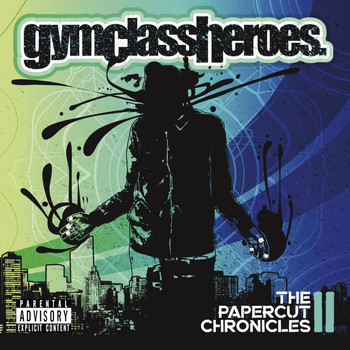Gym Class Heroes - The Papercut Chronicles II (Explicit)