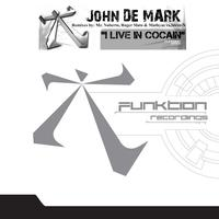 John De Mark - I Live In Cocain