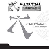 Josh The Funky 1 - EveryNight