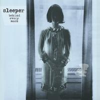 Sleeper - Behind Every Mask