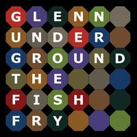 Glenn Underground - The Fish Fry