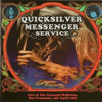 Quicksilver Messenger Service - Live at the Carousel Ballroom, San Francisco, 4th April 1968