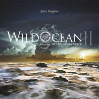 John Hughes - Wild Ocean II Featuring The Mandela Suite