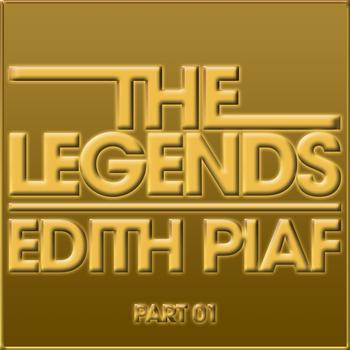 Édith Piaf - The Legends - Edith Piaf (Part 1)