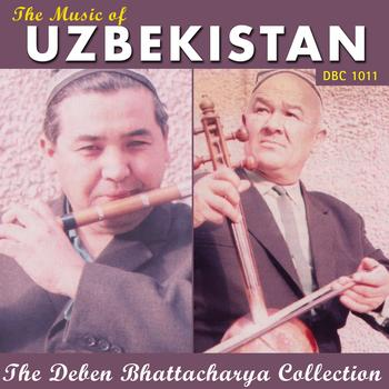 Deben Bhattacharya - The Music of Uzbekistan (Explicit)