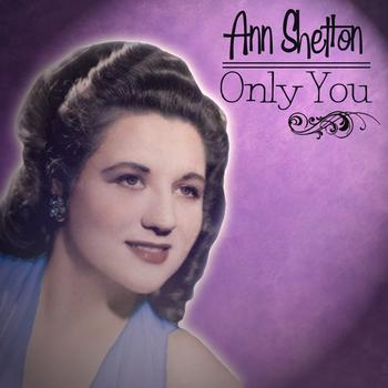 Anne Shelton - Anne Shelton - Only You