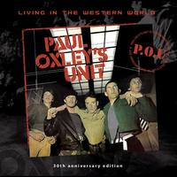 Paul Oxley's Unit - Living In The Western World - 30th Anniversary Edition