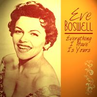 Eve Boswell - Eve Boswell - Everything I Have Is Yours