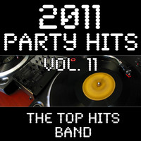The Top Hits Band - 2011 Party Hits Vol. 11