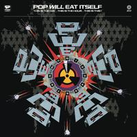 Pop Will Eat Itself - This Is The Day, This Is The Hour, This Is This
