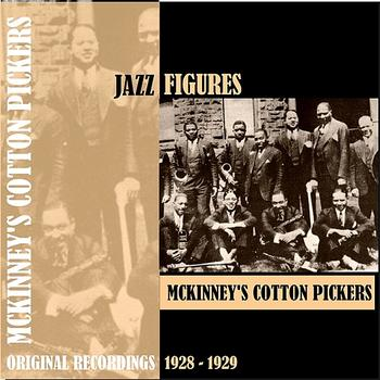 McKinney's Cotton Pickers - Jazz Figures / McKinney's Cotton Pickers (1928-1929)