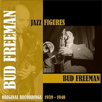 Bud Freeman - Jazz Figures / Bud Freeman (1939-1940)
