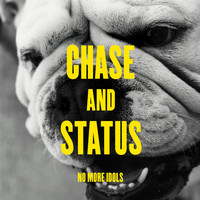 Chase & Status - No More Idols (Explicit)