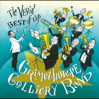 The Grimethorpe Colliery Band - The Very Best of the Grimethorpe Colliery Band