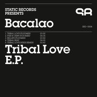 Bacalao - Tribal Love E.P.