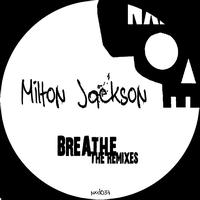 Milton Jackson - Breathe (The Remixes)