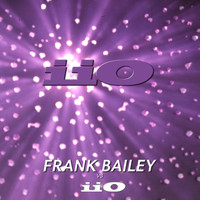 iio - Frank Bailey vs iiO Remastered (feat. Nadia Ali)