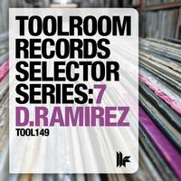 D.Ramirez - Toolroom Records Selector Series: 7 D.Ramirez