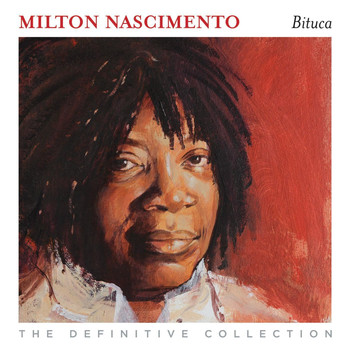 Milton Nascimento - Bituca: the Definitive Collection