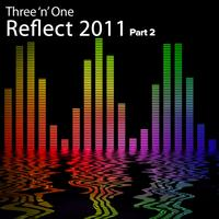 Three 'N One - Reflect 2011 (Part 2)