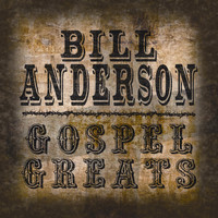 Bill Anderson - Gospel Greats By Bill Anderson