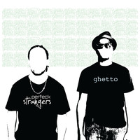 Perfeck Strangers - Ghetto