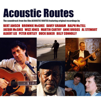 Bert Jansch, Davy Graham, Ralph McTell & Martin Carthy - Acoustic Routes (Music from the Television Documentary)