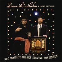 Dave Lindholm - Nuo Mainiot Miehet Soivine Koneineen