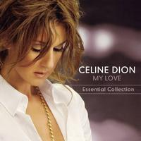Céline Dion - My Love Essential Collection