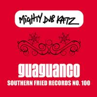 Mighty Dub Katz - Guaguanco