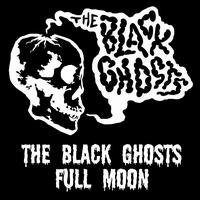 The Black Ghosts - Full Moon