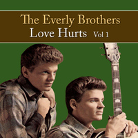 The Everly Brothers - Love Hurts Vol. 1