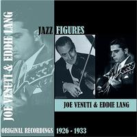 Joe Venuti - Jazz Figures / Joe Venuti & Eddie Lang (1926-1933)