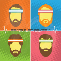 Beards Of Comedy - Cardio Mix (Explicit)