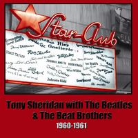 The Beatles - Tony Sheridan With The Beatles And The Beat Brothers 1960-1961