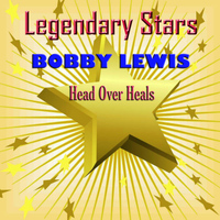 Bobby Lewis - Head Over Heels - Legendary Stars