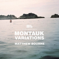 Matthew Bourne - Montauk Variations
