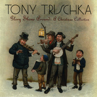Tony Trischka - Glory Shone Around: A Christmas Collection