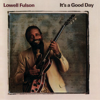 Lowell Fulson - It's a Good Day