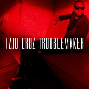 Taio Cruz - Troublemaker