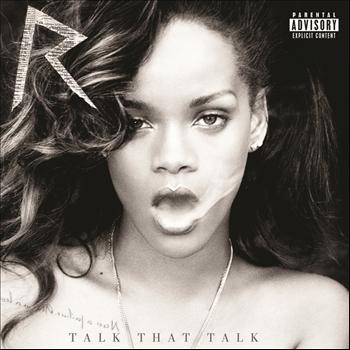 Rihanna - Talk That Talk (Explicit)