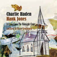 Charlie Haden - It Came Upon The Midnight Clear / God Rest Ye Merry Gentlemen