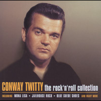 Conway Twitty - The Rock 'N' Roll Collection