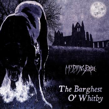My Dying Bride - The Barghest O'Whitby