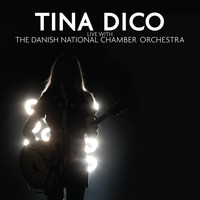 Tina Dico & The Danish National Chamber Orchestra - Live With The Danish National Chamber Orchestra