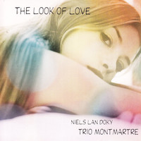 Niels Lan Doky Trio Montmartre - The Look of Love