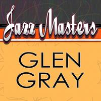 Glen Gray - Jazz Masters