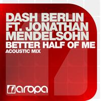 Dash Berlin feat. Jonathan Mendelsohn - Better Half Of Me