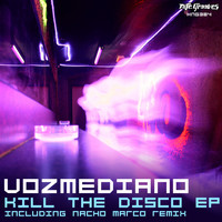 Vozmediano - Kill The Disco EP