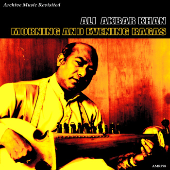 Ali Akbar Khan - Morning and Evening Ragas